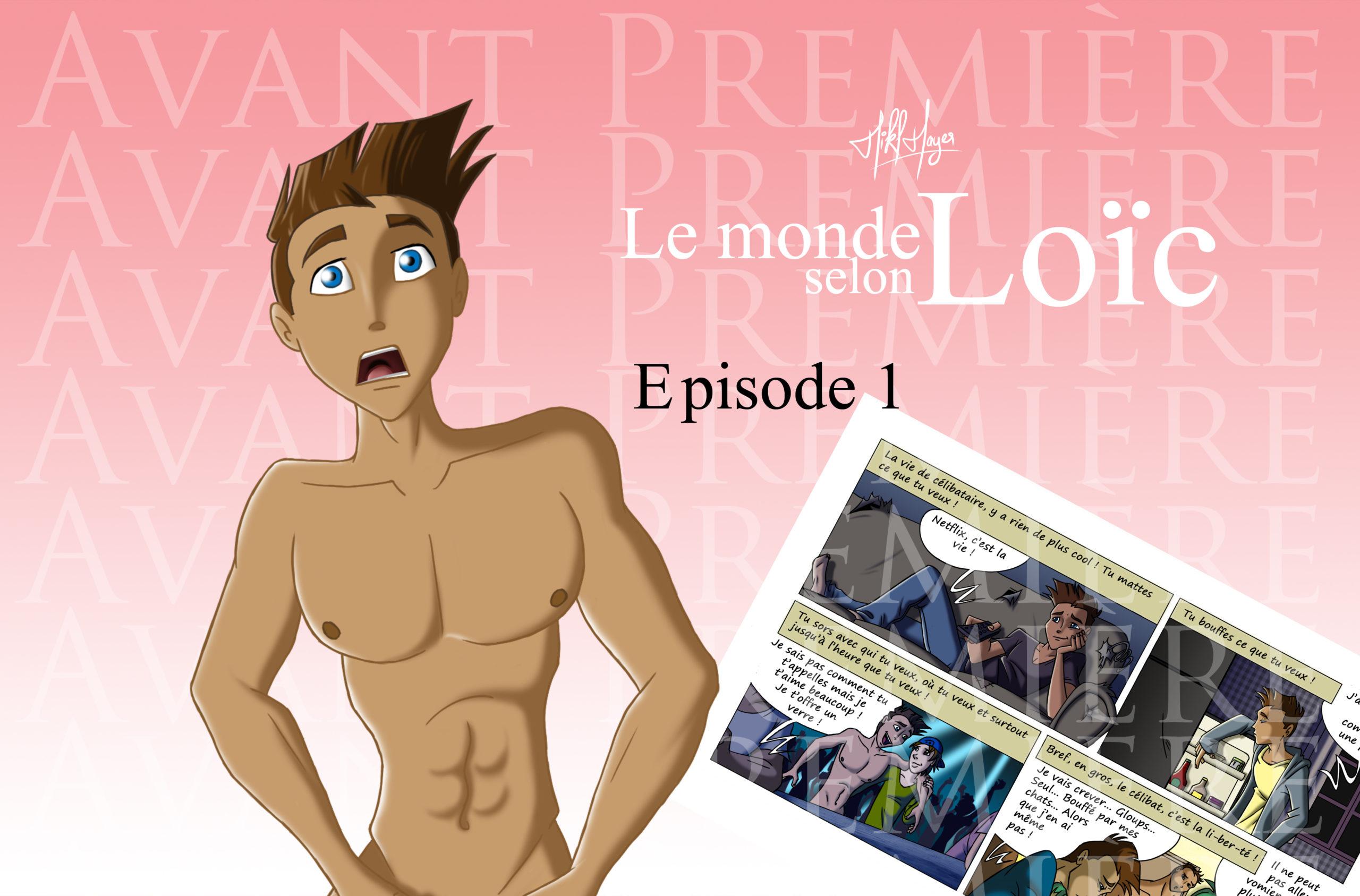 EXCLUSIF ! Le monde selon Loïc : Episode 1 en avant première