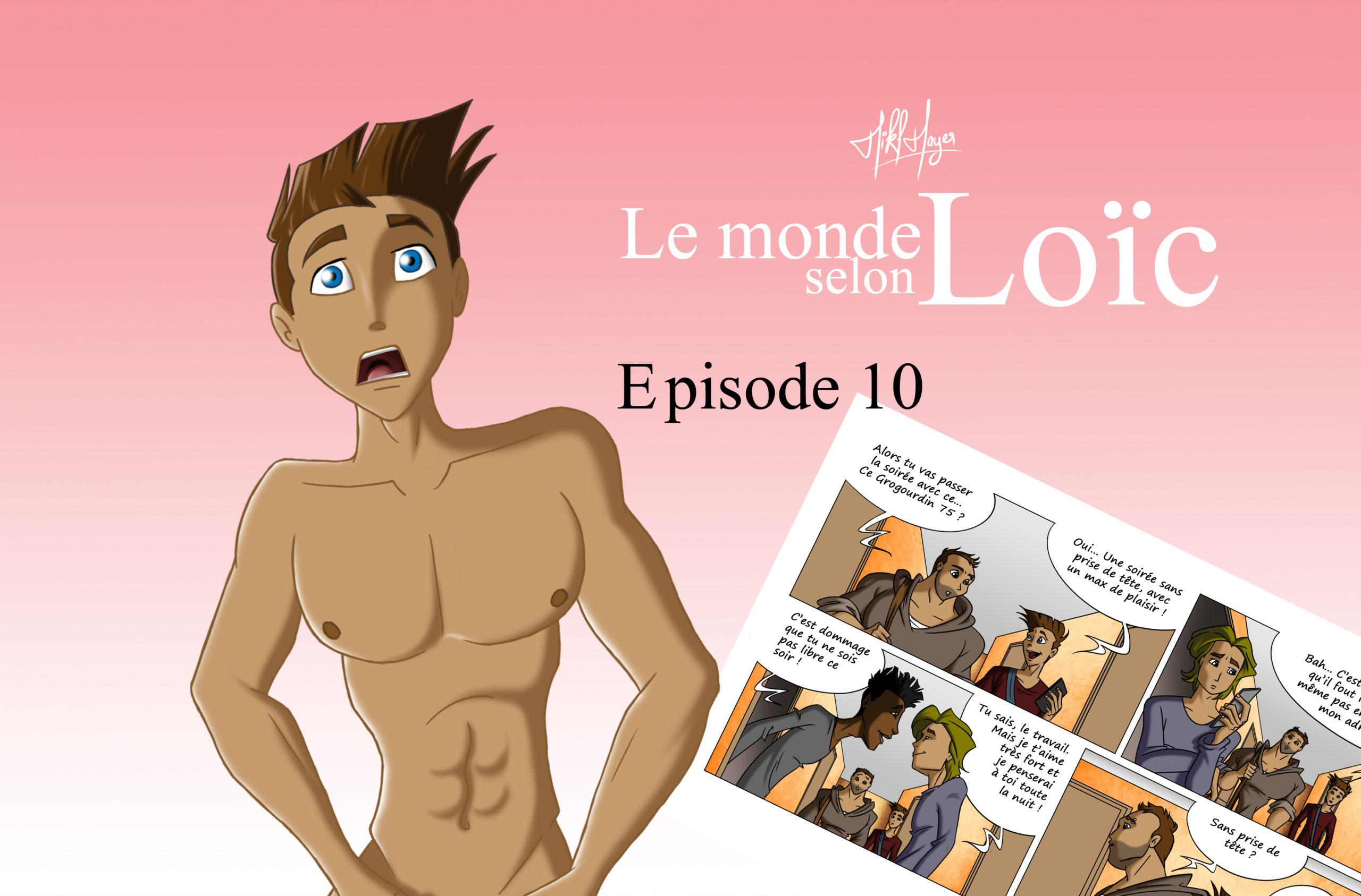 Le monde selon Loïc : Episode 10 (fin de la saison 1)