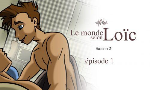 Le monde selon Loïc : saison 2 épisode 1