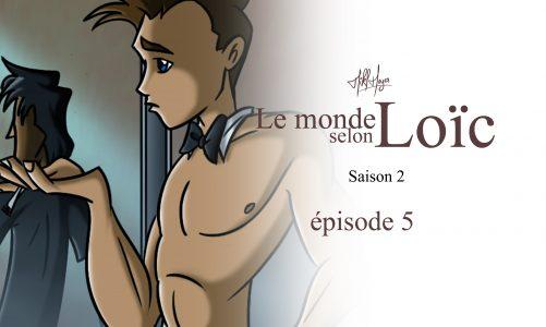 Le monde selon Loïc : saison 2 épisode 5