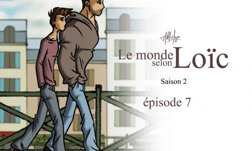 Le monde selon Loïc : saison 2 épisode 7