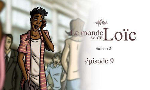 Le monde selon Loïc : saison 2 épisode 9