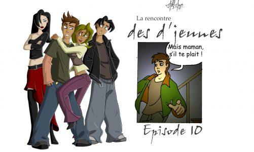 La rencontre des d'jeunes épisode 10