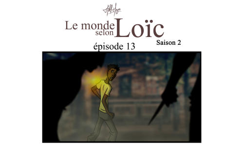 Le monde selon Loïc : saison 2 épisode 13 (fin de saison)